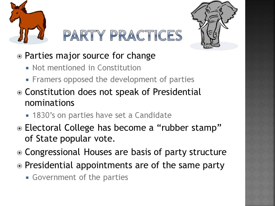 Party Practices Parties major source for change