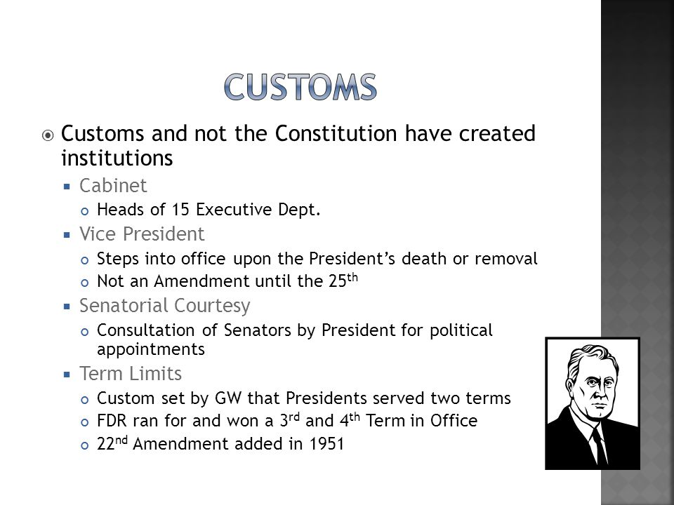 Customs Customs and not the Constitution have created institutions