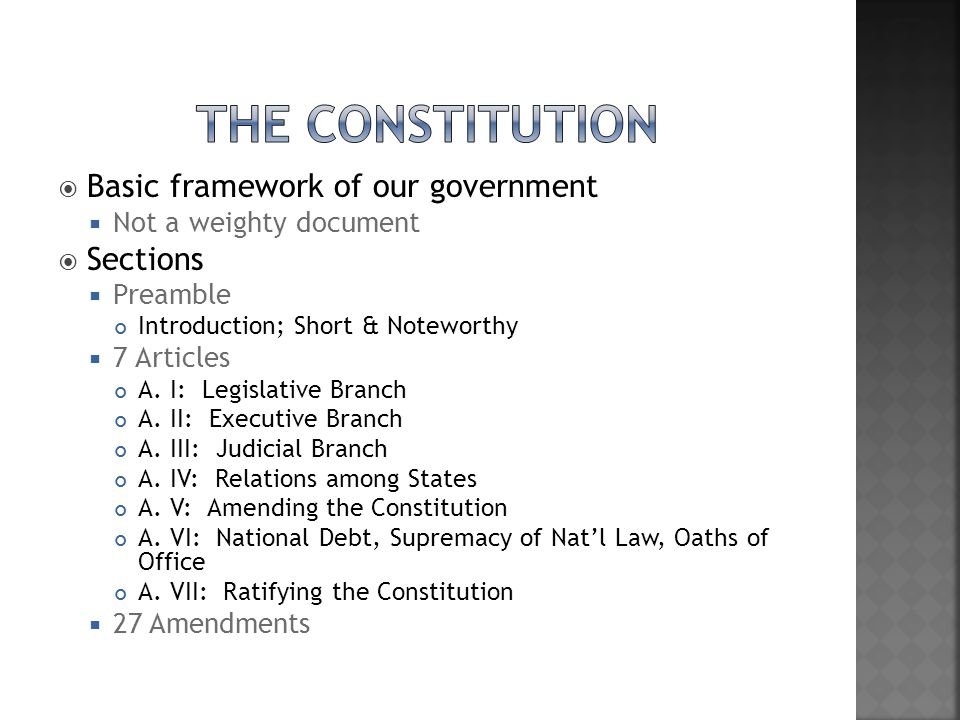 The Constitution Basic framework of our government Sections