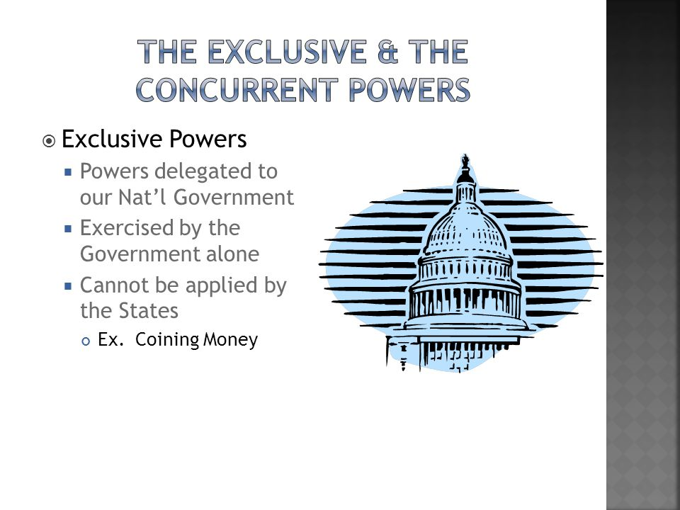 The Exclusive & The Concurrent Powers