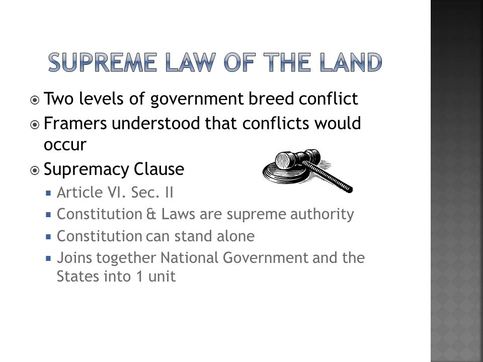 Supreme Law of the Land Two levels of government breed conflict
