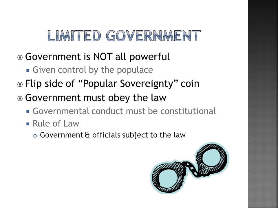 Limited Government Government is NOT all powerful