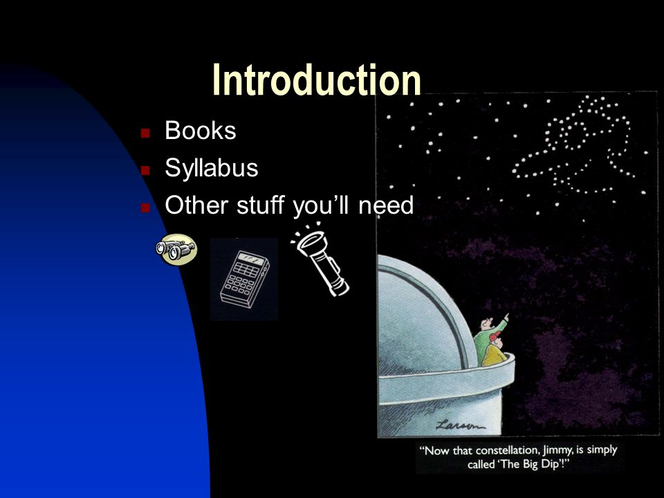 Introduction Books Syllabus Other stuff you'll need