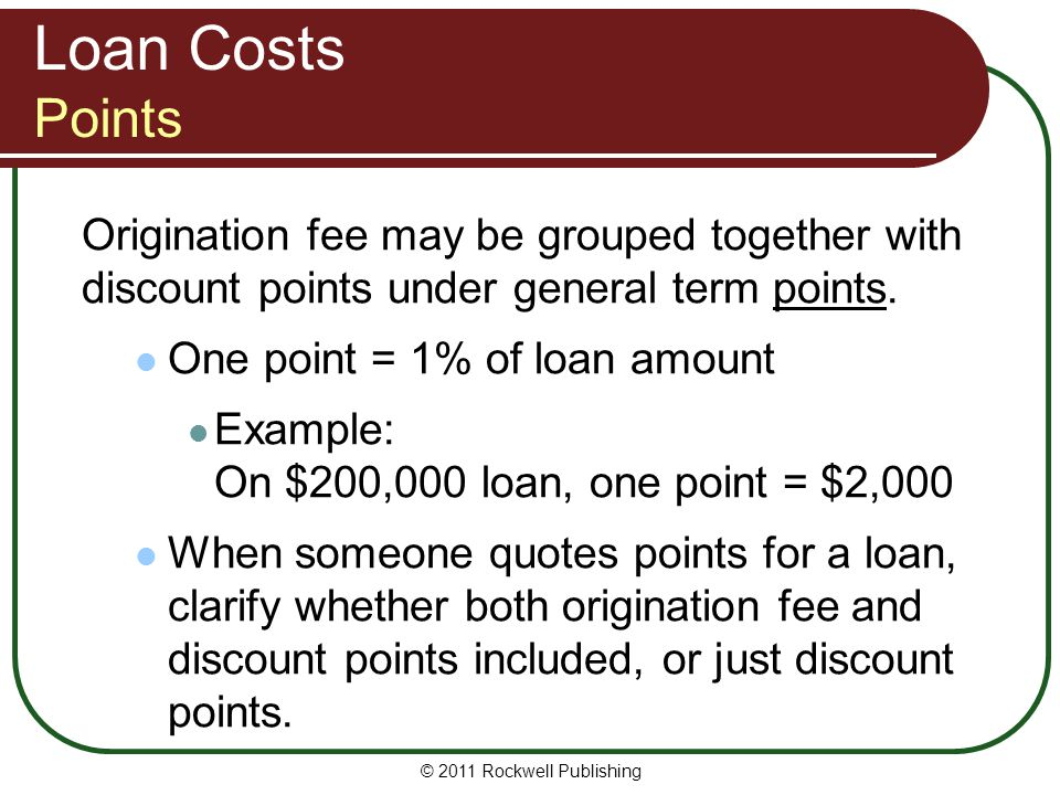 Loan Costs Points Origination fee may be grouped together with discount points under general term points.