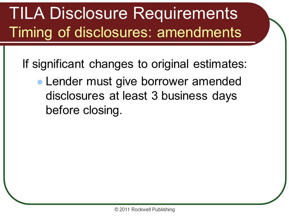 TILA Disclosure Requirements Timing of disclosures: amendments