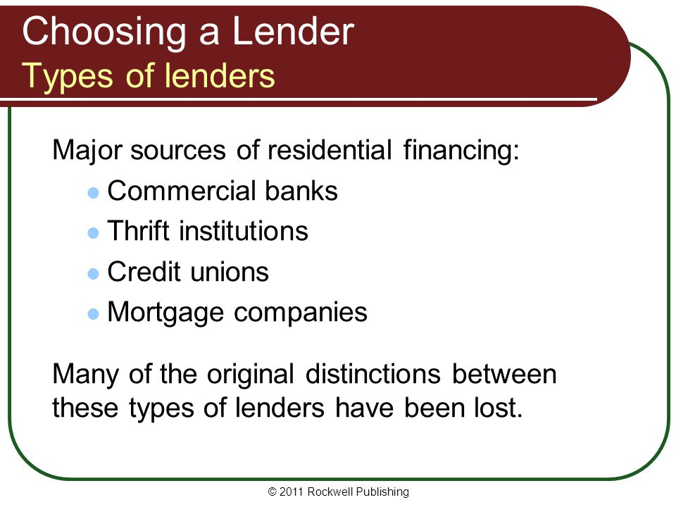 Choosing a Lender Types of lenders
