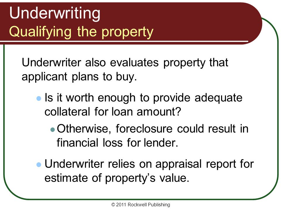 Underwriting Qualifying the property