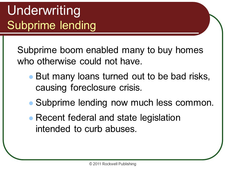 Underwriting Subprime lending