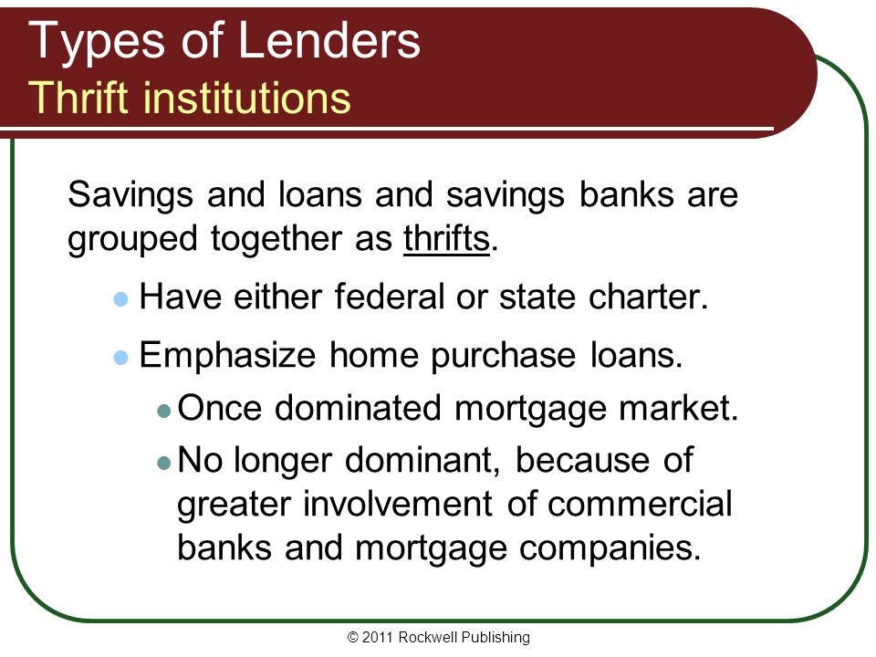Types of Lenders Thrift institutions
