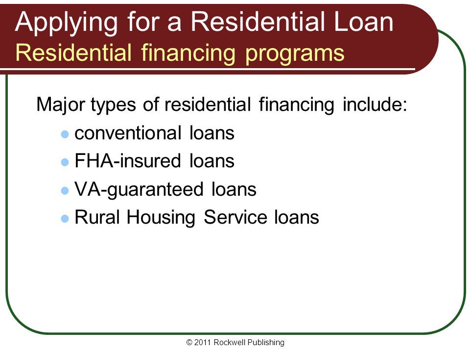 Applying for a Residential Loan Residential financing programs