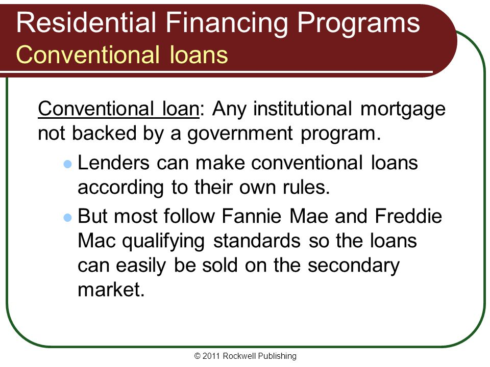 Residential Financing Programs Conventional loans