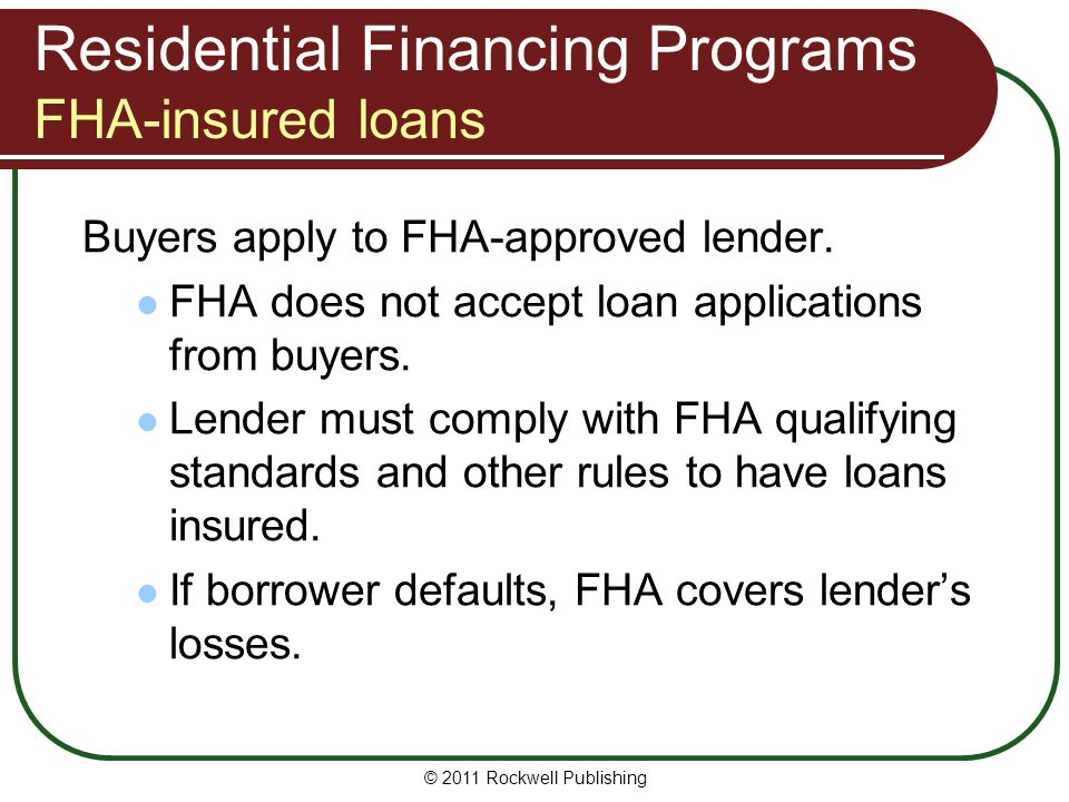 Residential Financing Programs FHA-insured loans