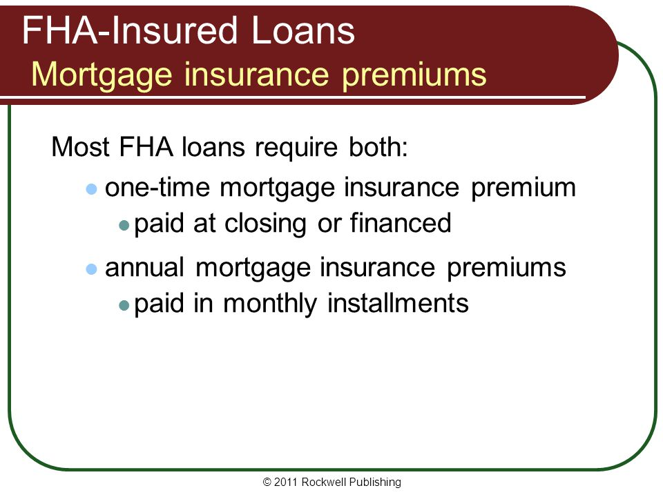 FHA-Insured Loans Mortgage insurance premiums