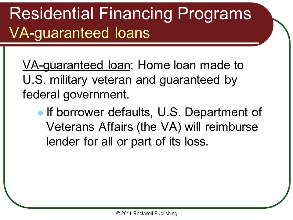 Residential Financing Programs VA-guaranteed loans