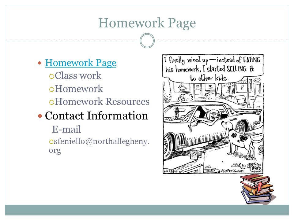 Homework Page Homework Page. Class work. Homework. Homework Resources. Contact Information. E-mail.