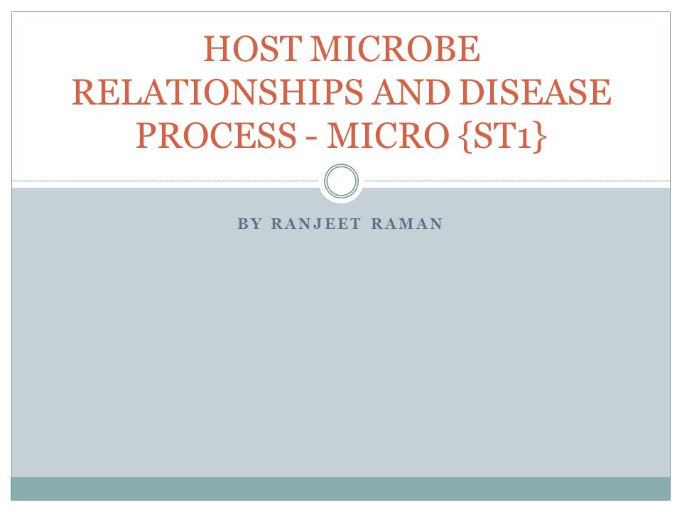HOST MICROBE RELATIONSHIPS AND DISEASE PROCESS - MICRO {ST1}