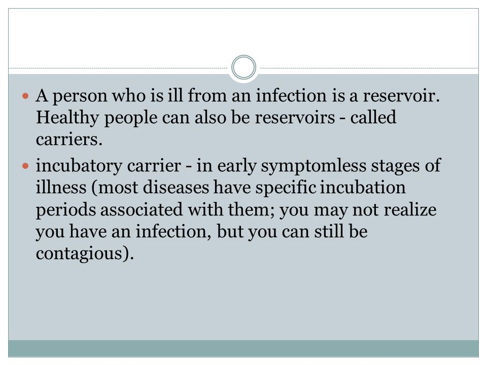 A person who is ill from an infection is a reservoir