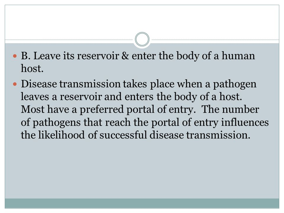 B. Leave its reservoir & enter the body of a human host.