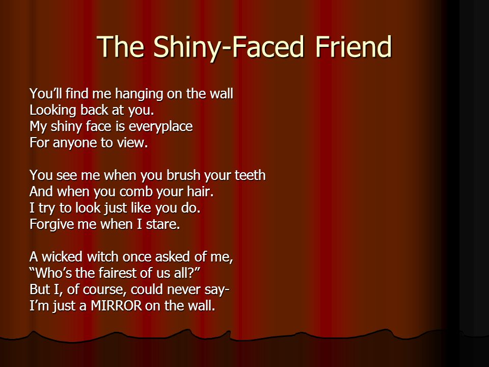The Shiny-Faced Friend