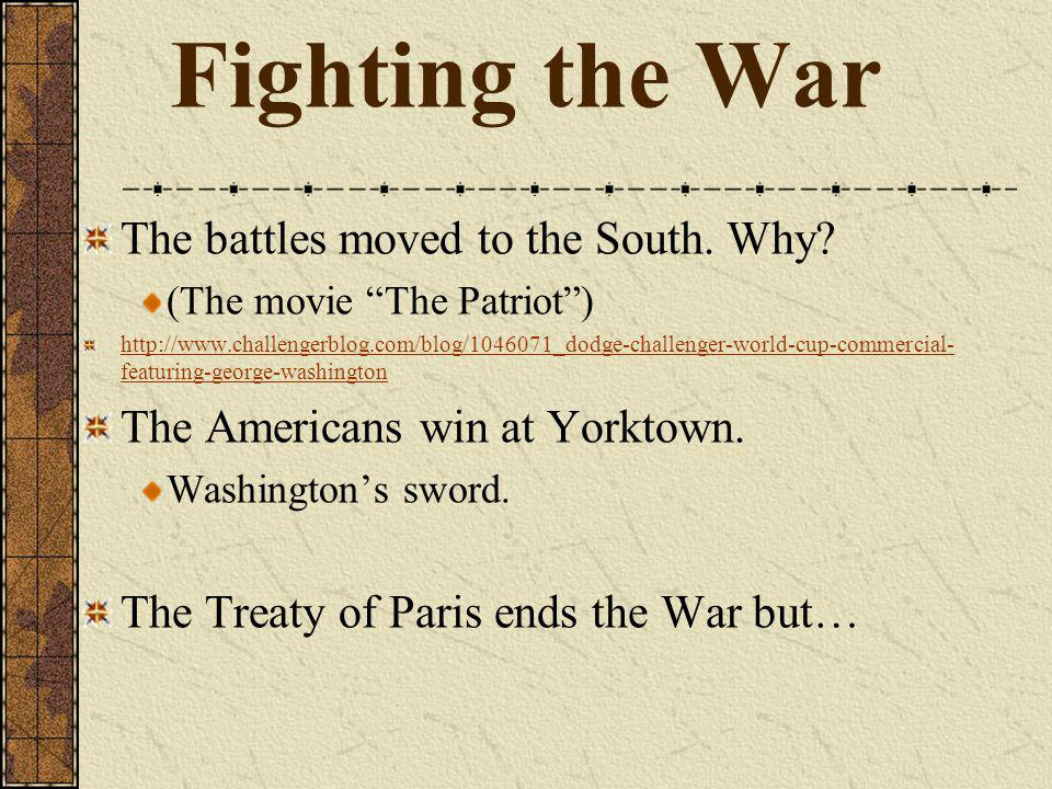 Fighting the War The battles moved to the South. Why