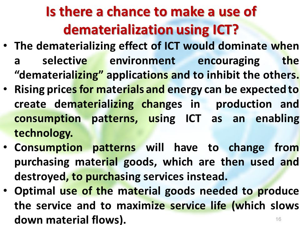 Is there a chance to make a use of dematerialization using ICT