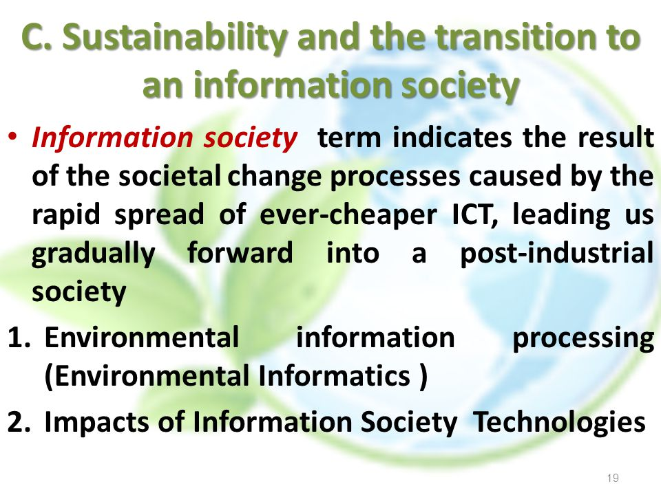 C. Sustainability and the transition to an information society