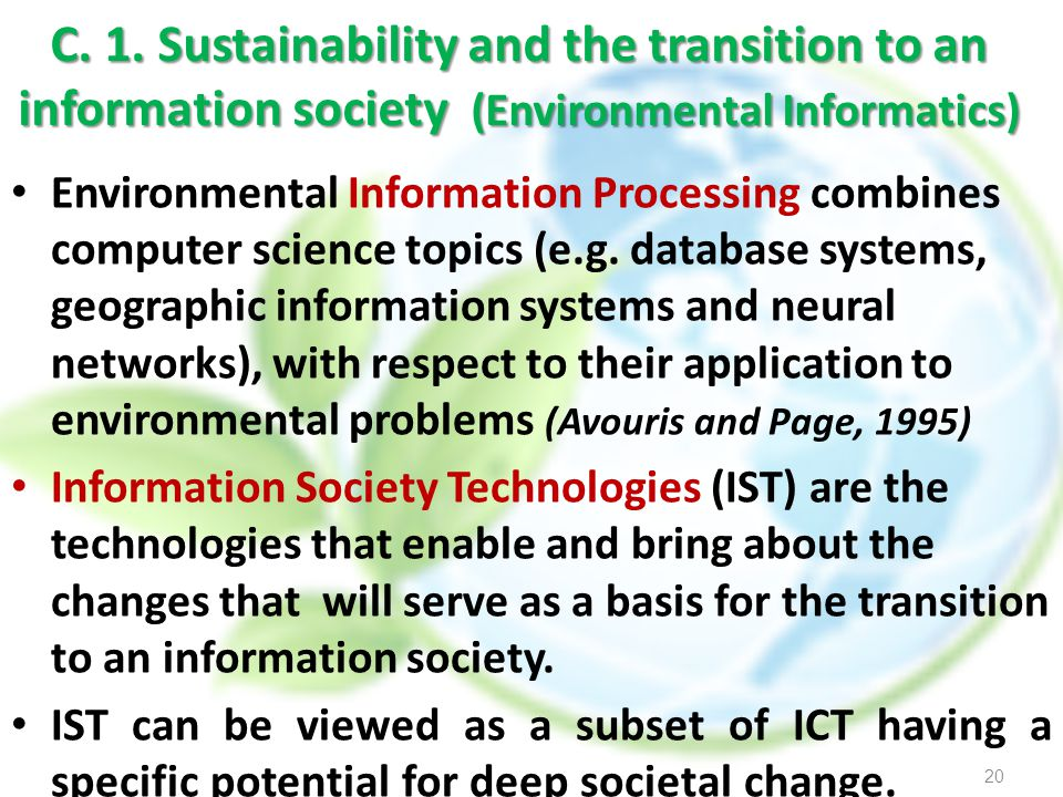 C. 1. Sustainability and the transition to an information society (Environmental Informatics)