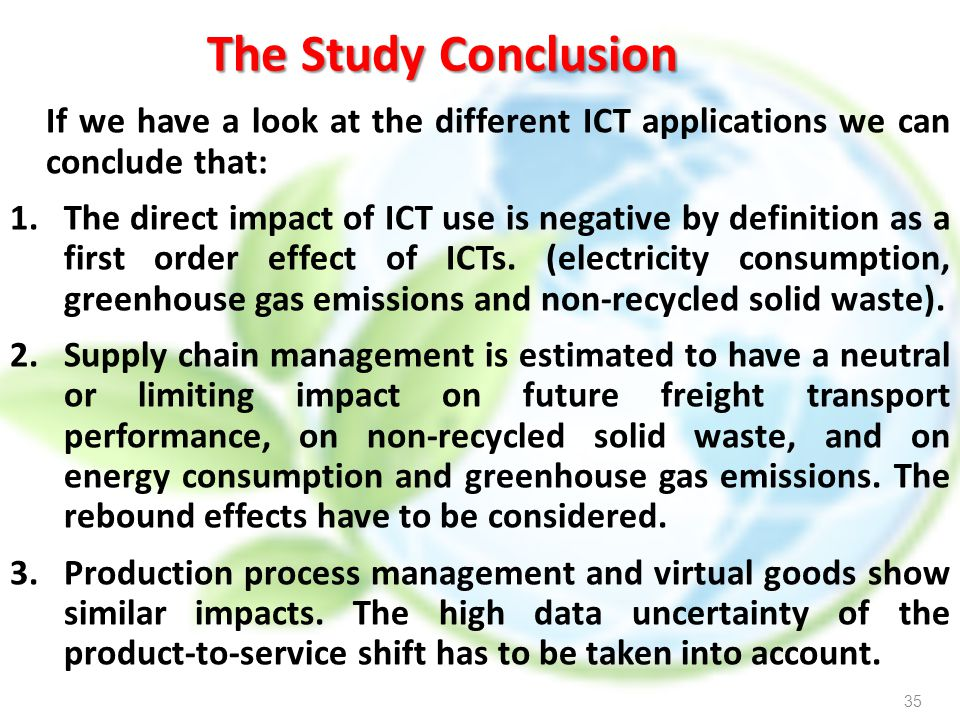 The Study Conclusion If we have a look at the different ICT applications we can conclude that: