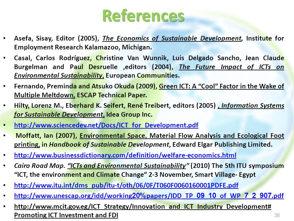 References Asefa, Sisay, Editor (2005), The Economics of Sustainable Development, Institute for Employment Research Kalamazoo, Michigan.