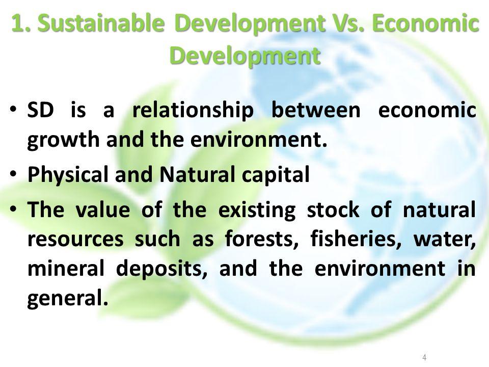 1. Sustainable Development Vs. Economic Development