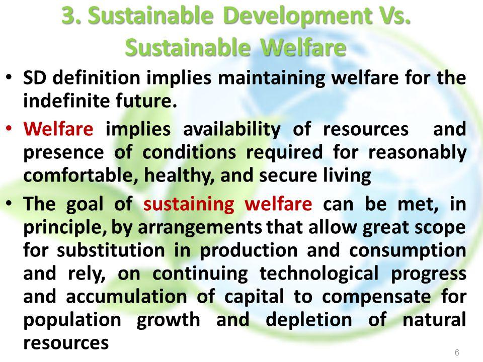 3. Sustainable Development Vs. Sustainable Welfare