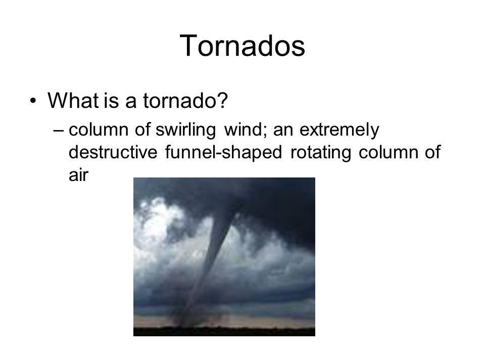 Tornados What is a tornado