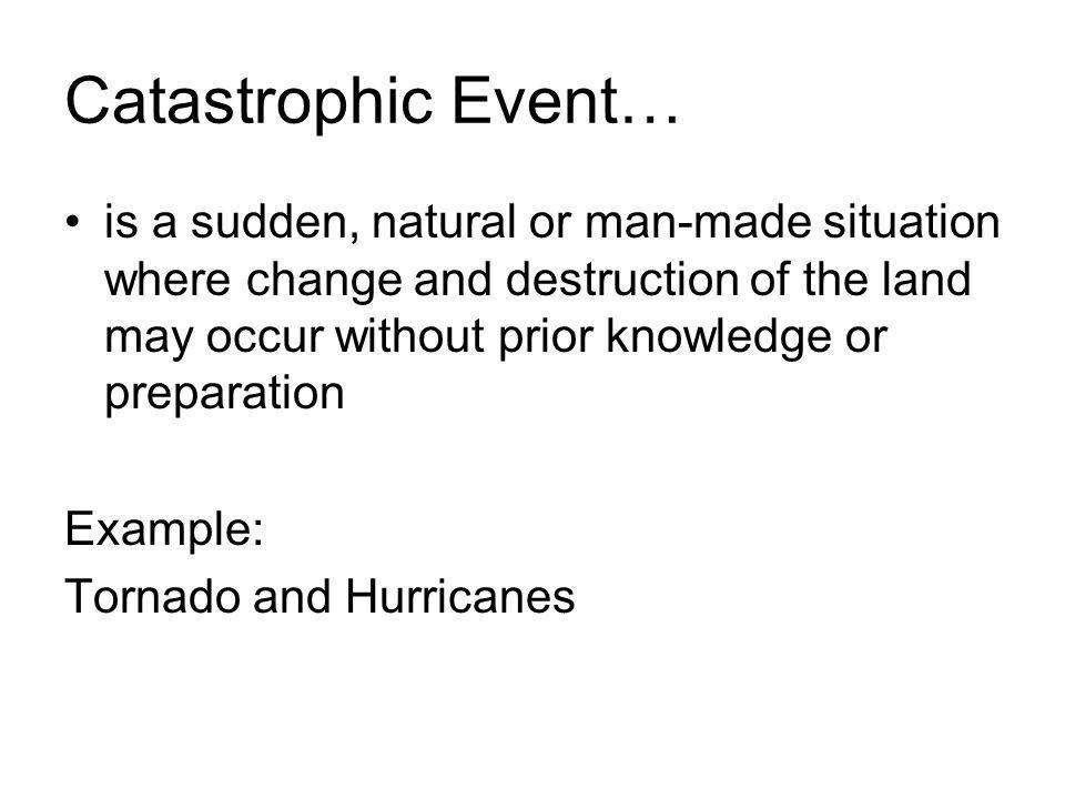 Catastrophic Event…