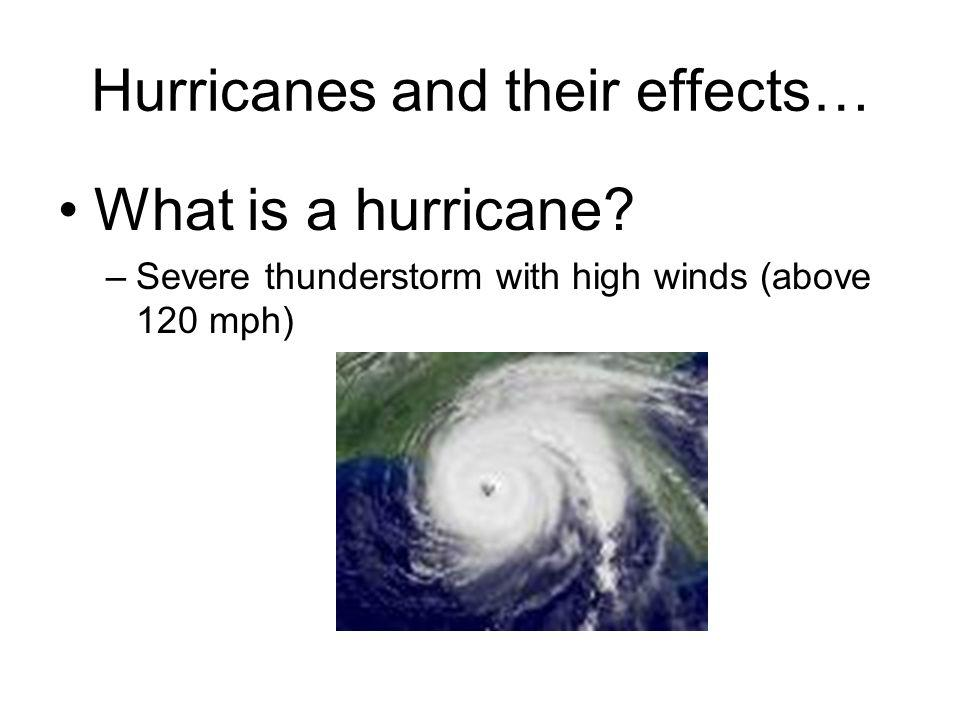 Hurricanes and their effects…