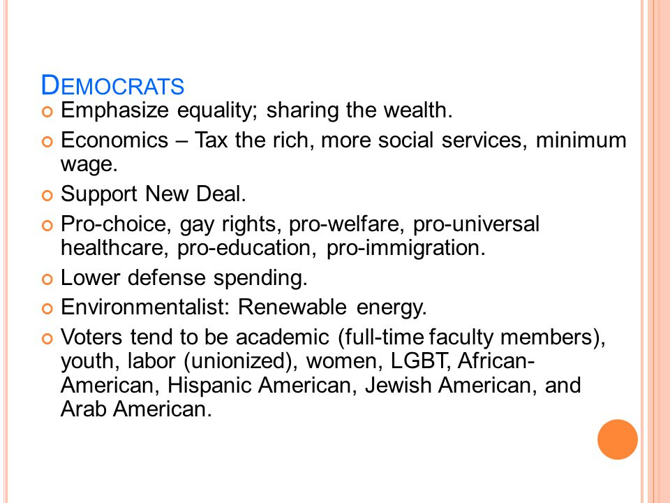 Democrats Emphasize equality; sharing the wealth.