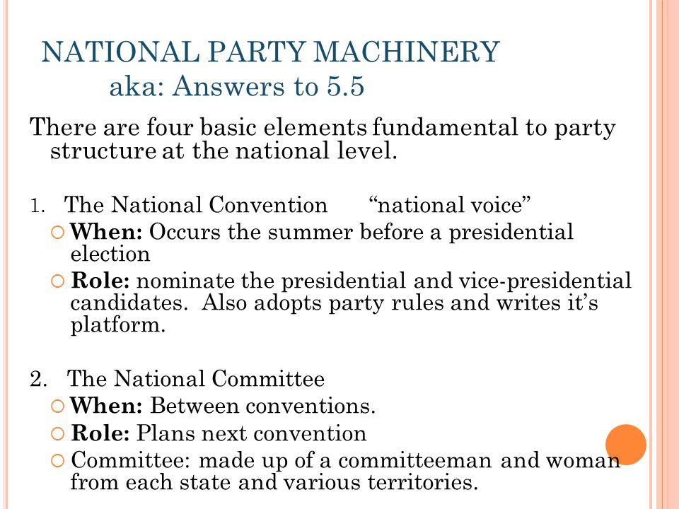 NATIONAL PARTY MACHINERY aka: Answers to 5.5