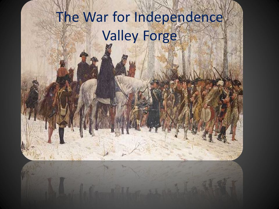 The War for Independence Valley Forge