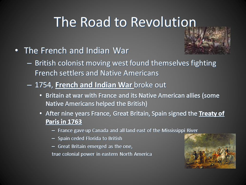 The Road to Revolution The French and Indian War