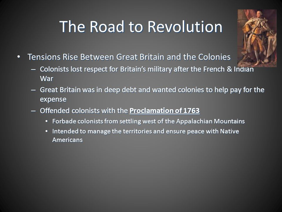 The Road to Revolution Tensions Rise Between Great Britain and the Colonies.