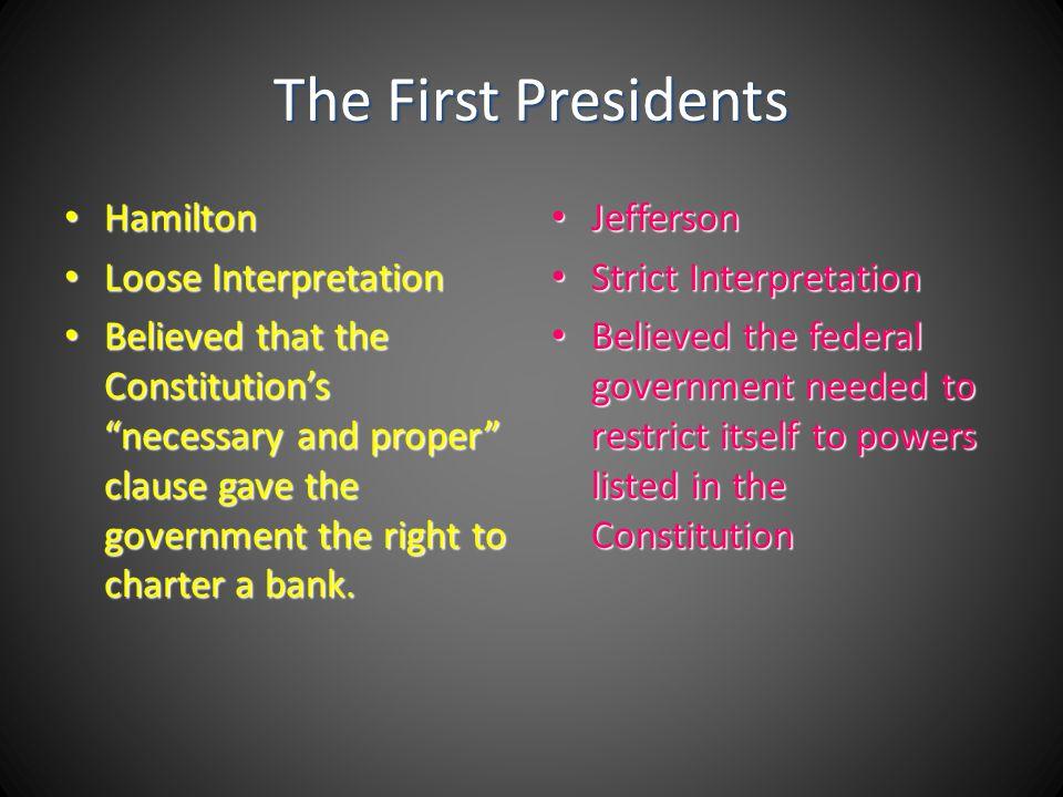 The First Presidents Hamilton Loose Interpretation