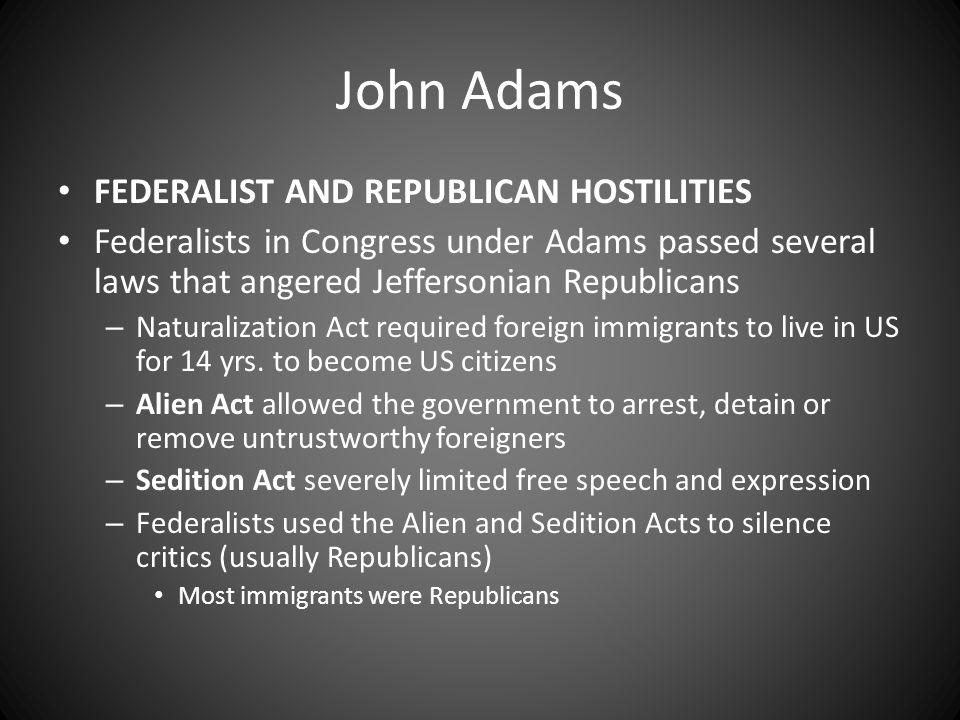 John Adams FEDERALIST AND REPUBLICAN HOSTILITIES