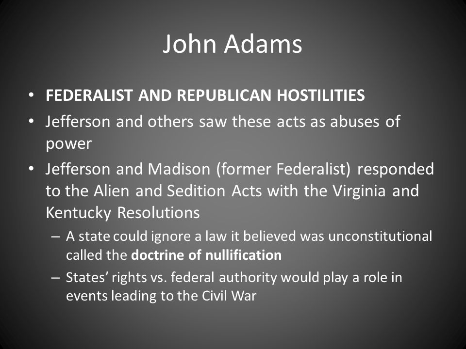John Adams FEDERALIST AND REPUBLICAN HOSTILITIES