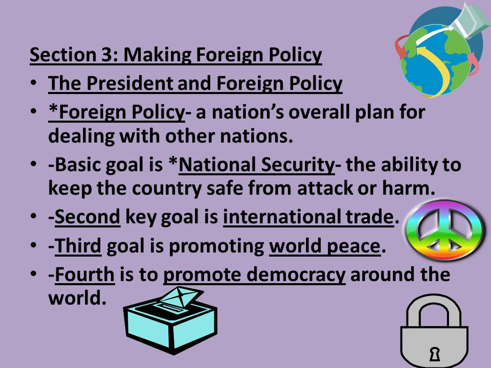 Section 3: Making Foreign Policy