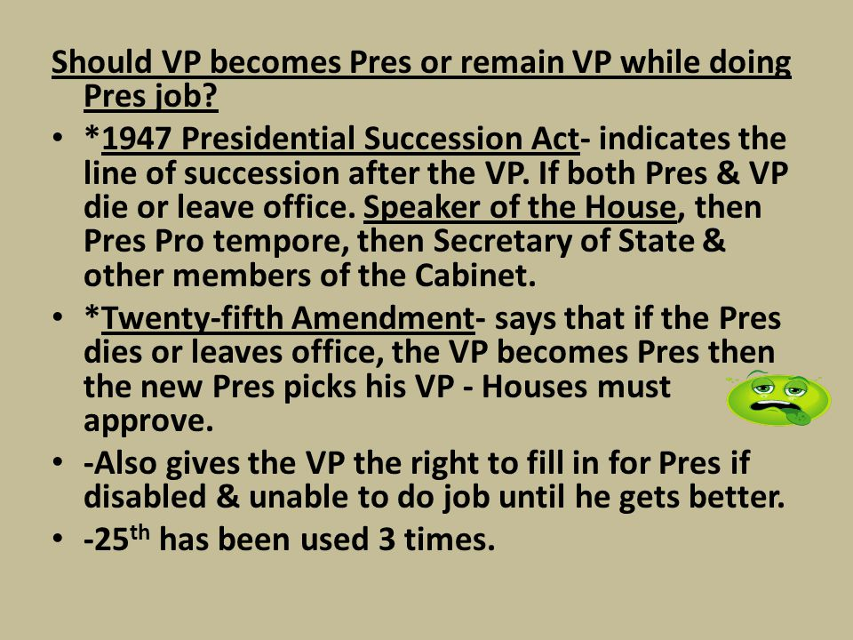 Should VP becomes Pres or remain VP while doing Pres job