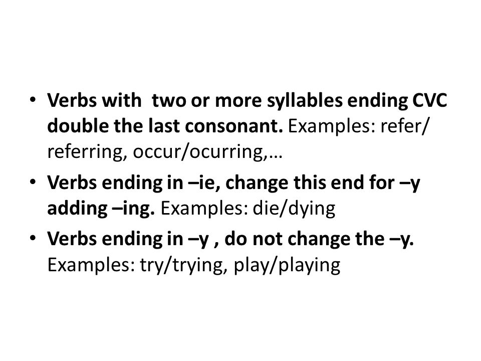 Verbs with two or more syllables ending CVC double the last consonant