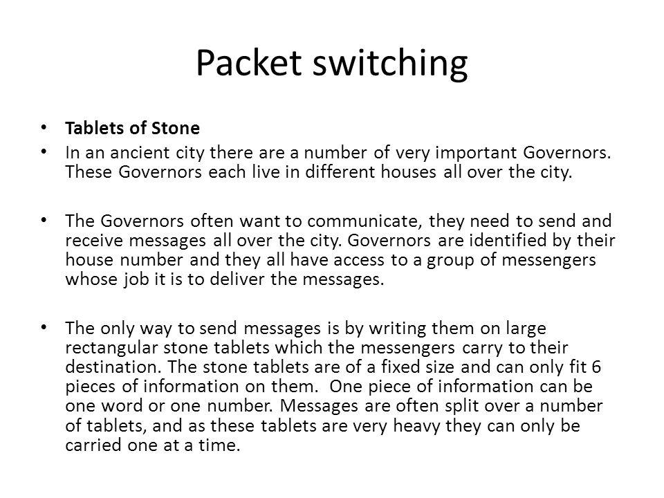 Packet switching Tablets of Stone