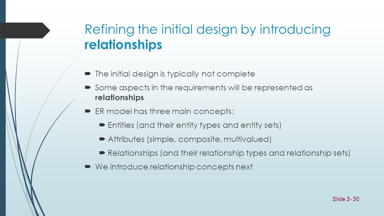 Refining the initial design by introducing relationships