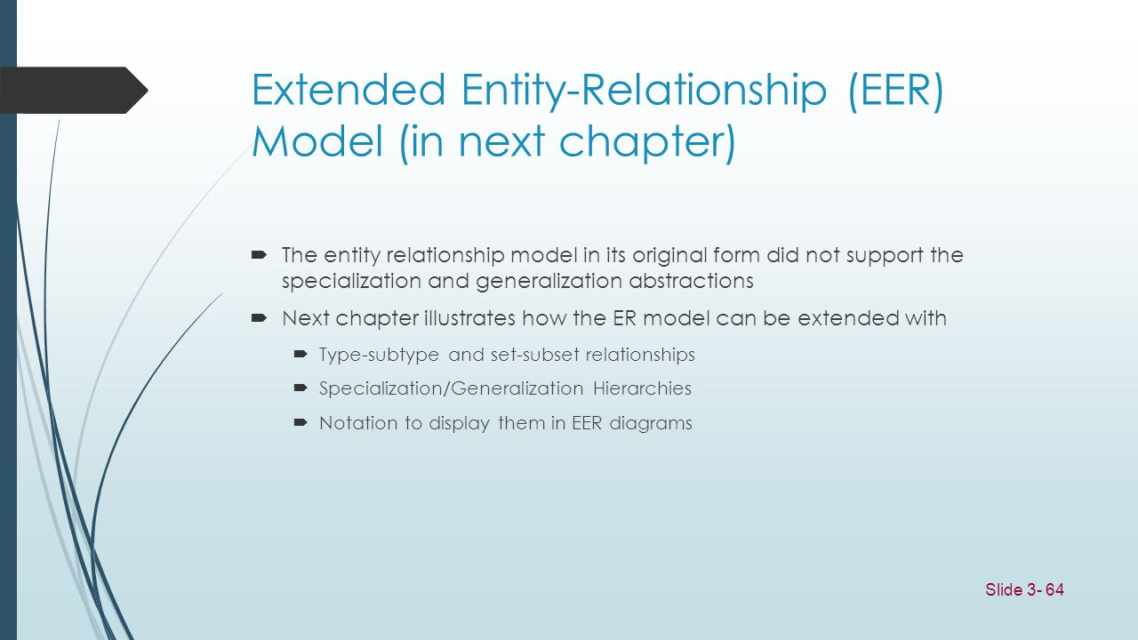 Extended Entity-Relationship (EER) Model (in next chapter)