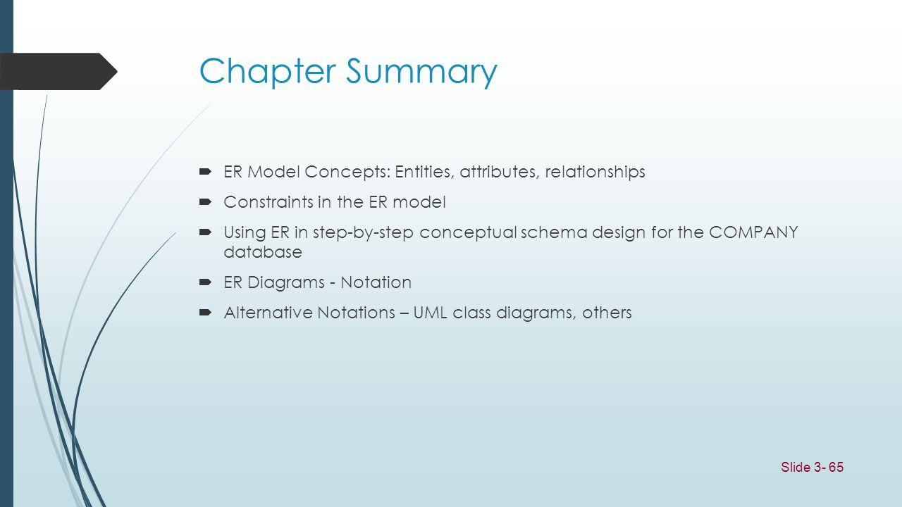 Chapter Summary ER Model Concepts: Entities, attributes, relationships