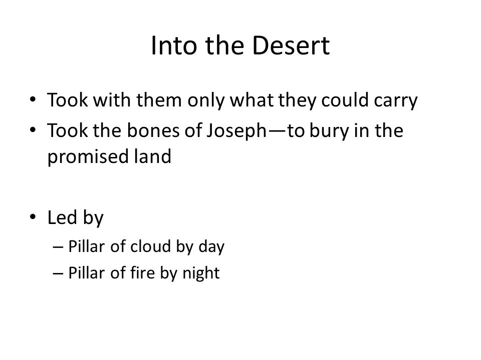 Into the Desert Took with them only what they could carry